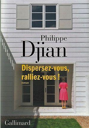 Dispersez-vous, ralliez-vous!, de Philippe Djian