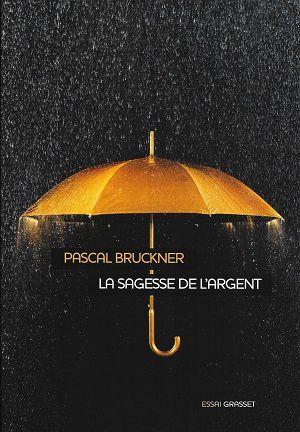 La sagesse de l'argent, de Pascal Bruckner