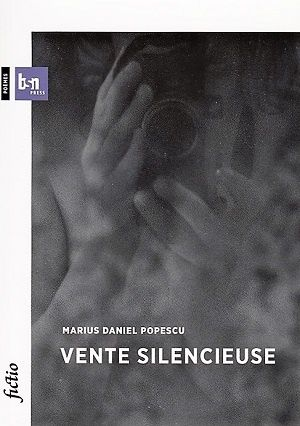Vente silencieuse, de Marius Daniel Popescu