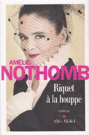 Riquet à la houppe, d'Amélie Nothomb