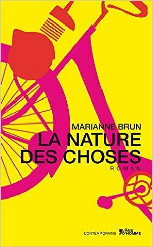 La nature des choses, de Marianne Brun