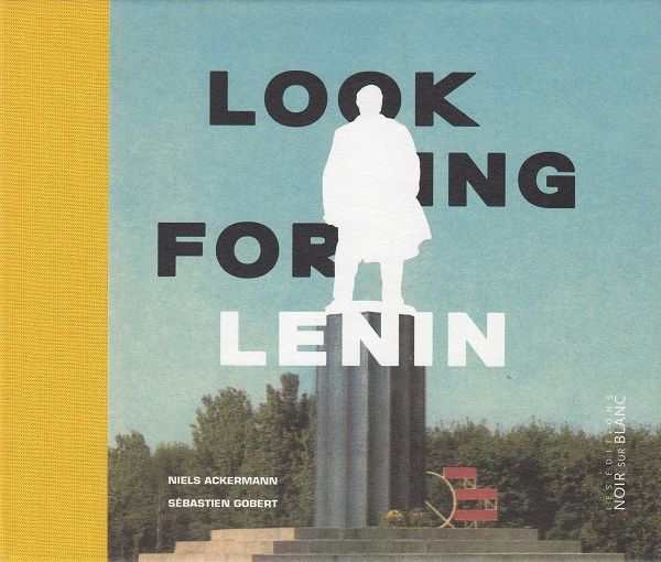 Looking for Lenin, de Niels Ackermann et Sébastien Gobert