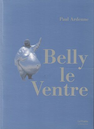 Belly le Ventre, de Paul Ardenne