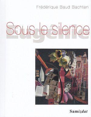 Sous le silence, Eugénie, de Frédérique Baud Bachten