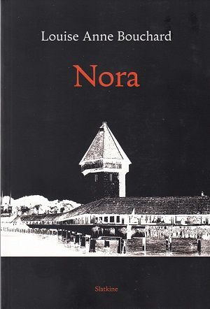 Nora, de Louise Anne Bouchard