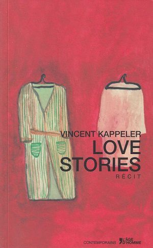 Love stories, de Vincent Kappeler