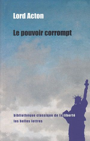 Le pouvoir corrompt, de Lord Acton