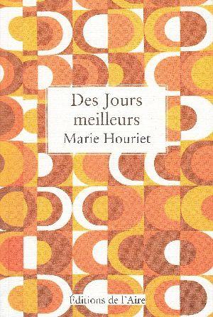 Des jours meilleurs, de Marie Houriet