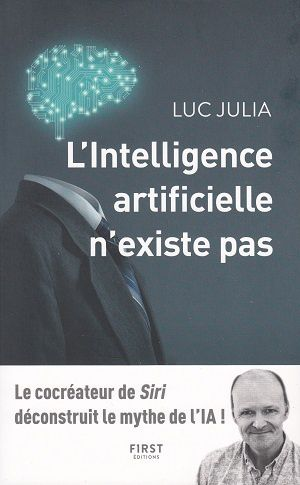 L'intelligence artificielle n'existe pas, de Luc Julia