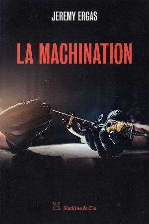 La Machination, de Jeremy Ergas