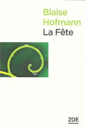La Fête, de Blaise Hofmann