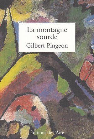 La Montagne Sourde, de Gilbert Pingeon