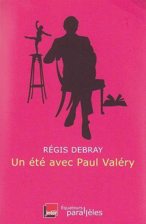 Un été avec Paul Valéry, de Régis Debray