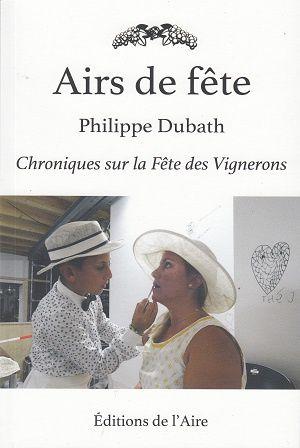 Airs de fête, de Philippe Dubath
