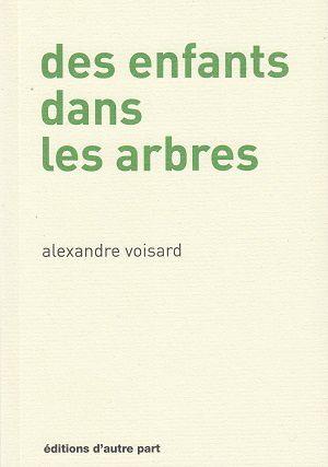 Des enfants dans les arbres, d'Alexandre Voisard
