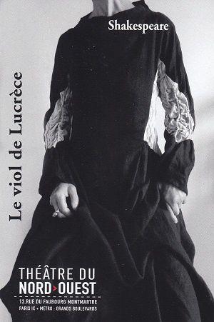 Le viol de Lucrèce, de William Shakespeare, au Théâtre du Nord-Ouest, à Paris