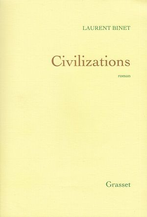 Civilizations, de Laurent Binet