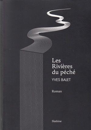 Les Rivières du péché, de Yves Balet