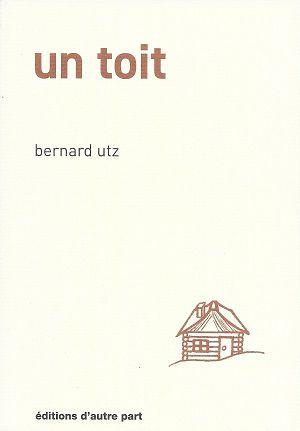 Un toit, de Bernard Utz