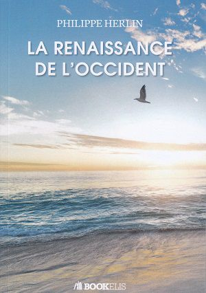 La Renaissance de l'Occident, de Philippe Herlin