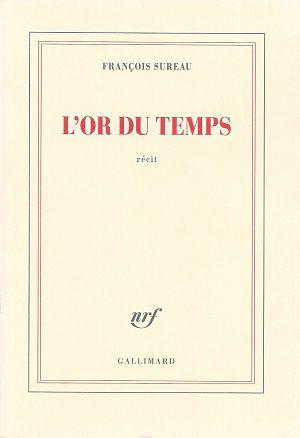 L'or du temps - Livre II: Mystiques parisiennes, de François Sureau