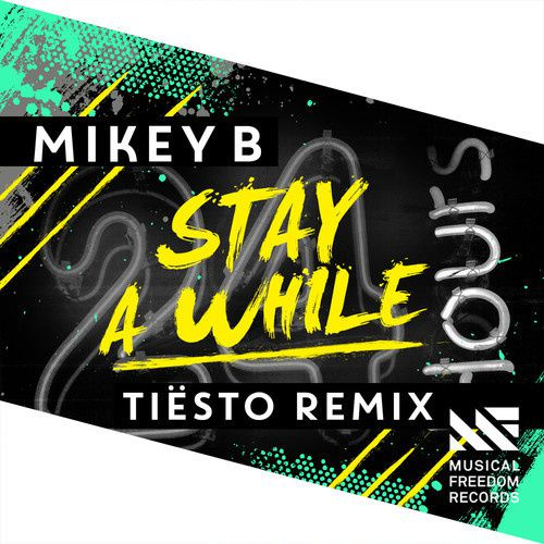 Mikey B - Stay A While (Tiësto Remix)