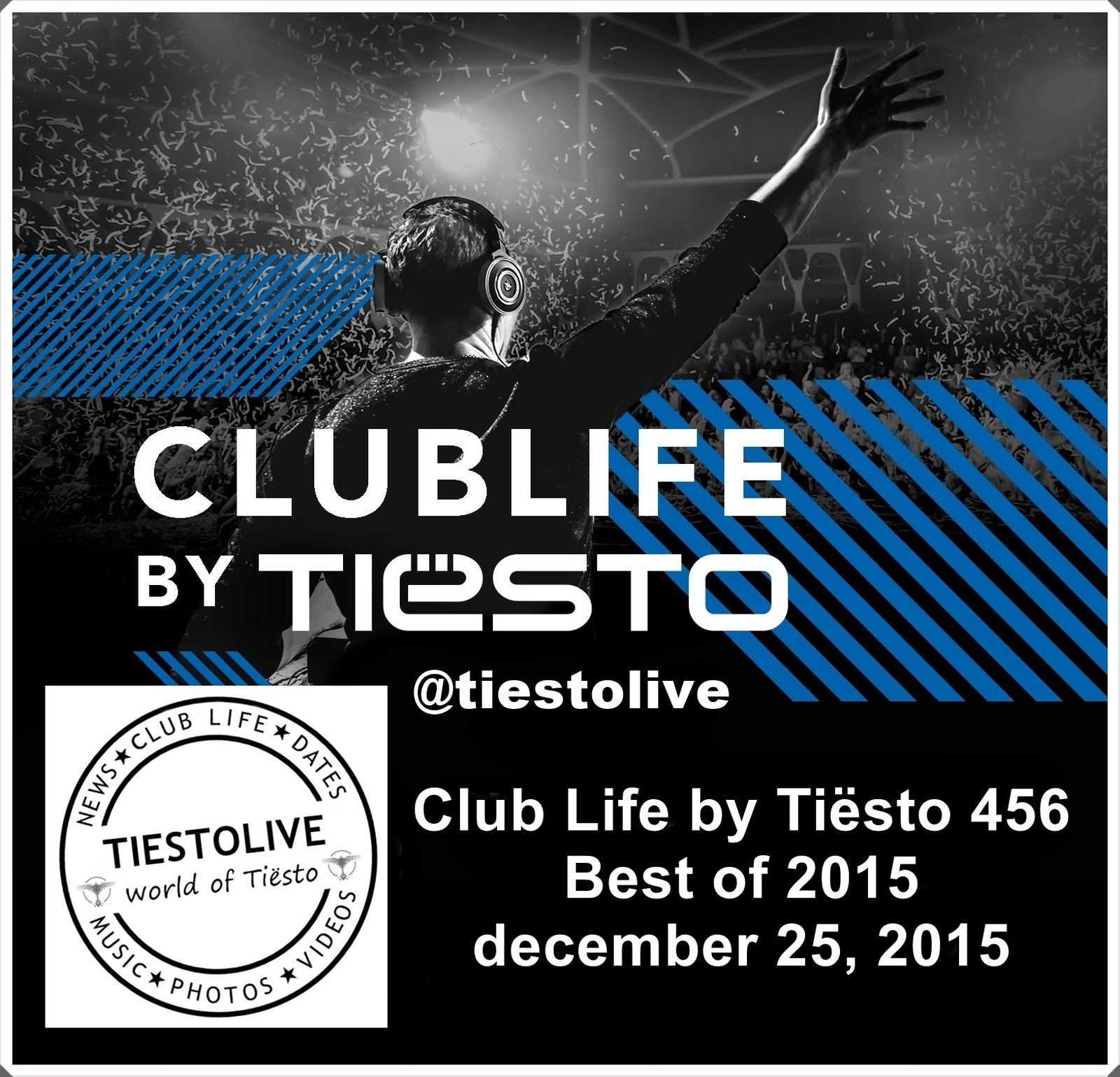 Club Life by Tiësto 456 - Best of 2015 - december 25, 2015