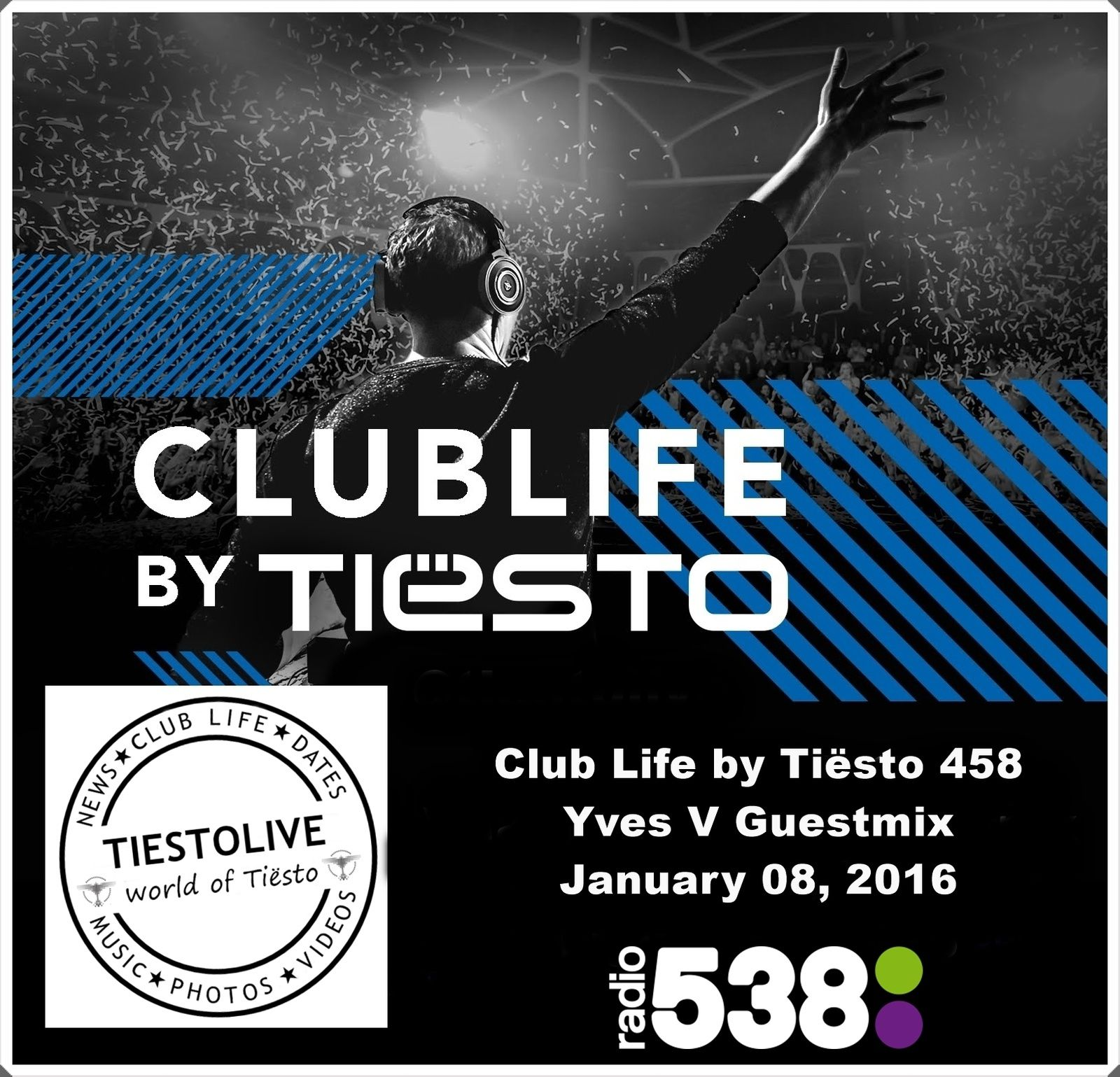 Club Life by Tiësto 458 - Yves V Guestmix - January 08, 2016