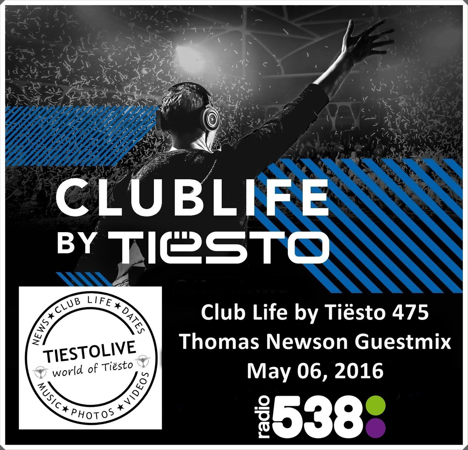 Club Life by Tiësto 475 - Thomas Newson Guestmix - May 06, 2016