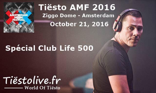 Tiësto photos | Amsterdam Music Festival | Amsterdam, Netherlands - Spécial Club Life 500 - October 21, 2016