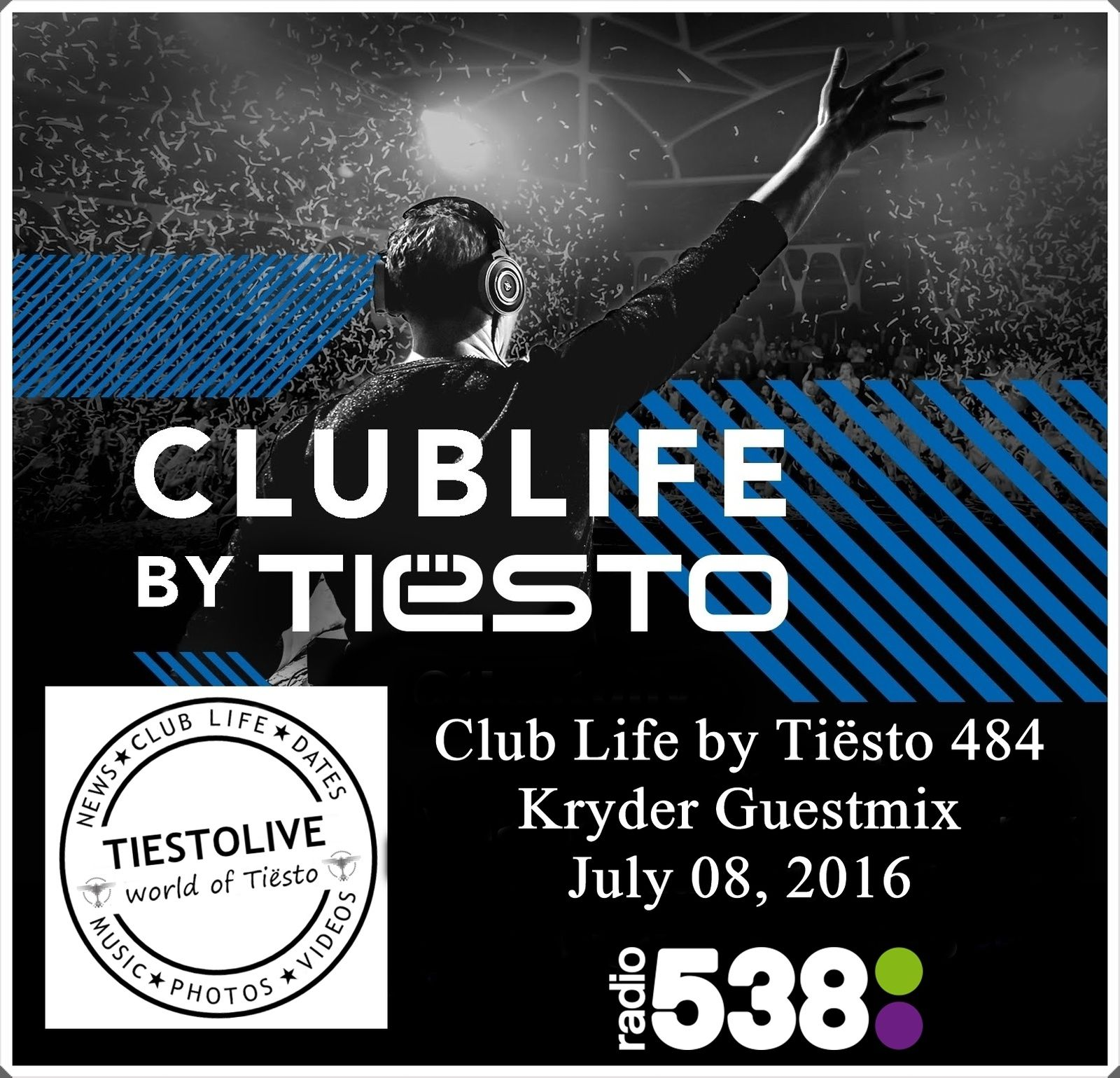 Club Life by Tiësto 484 - Kryder Guestmix - July 08, 2016