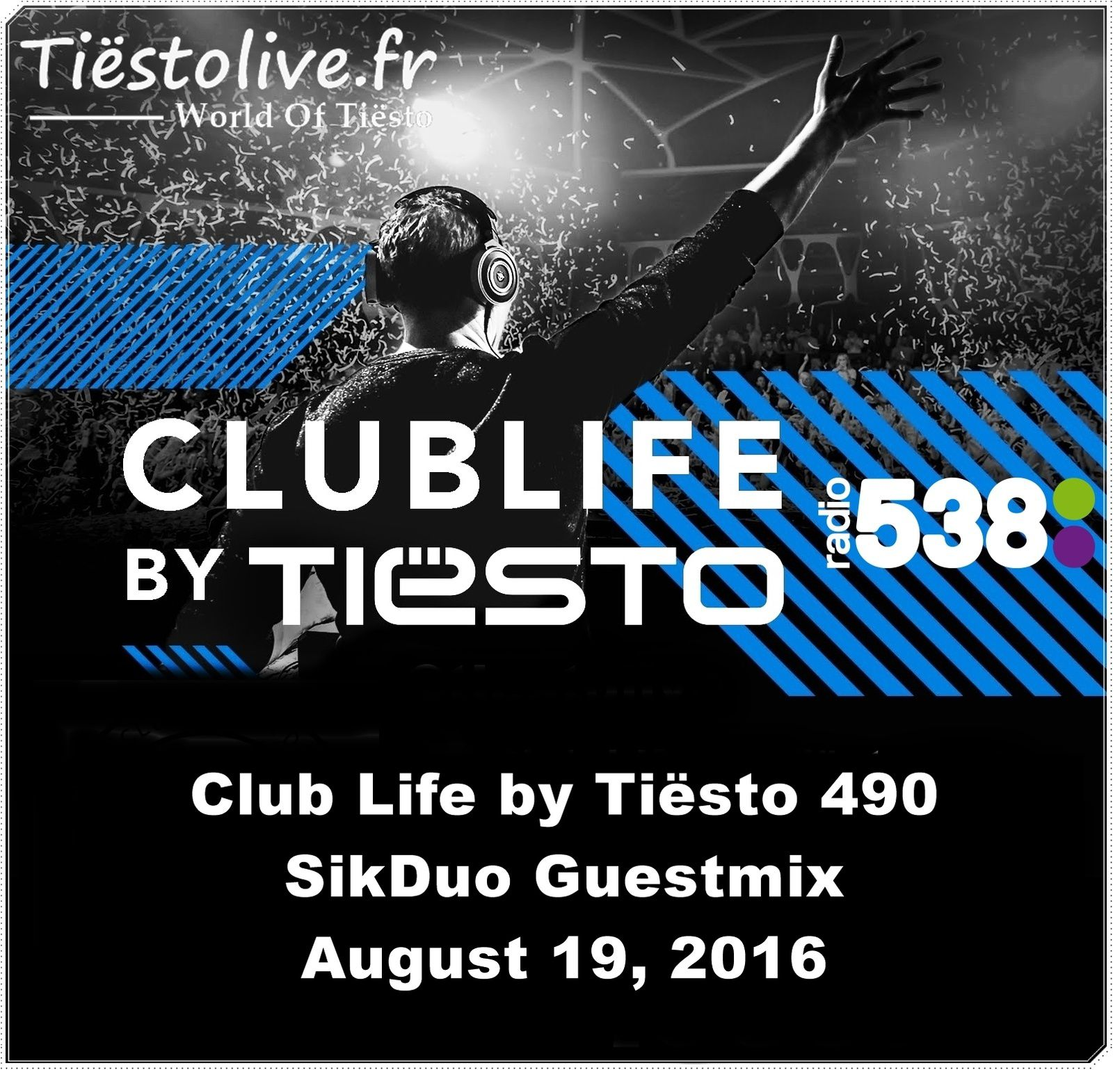 Club Life by Tiësto 490 - SikDuo Guestmix - August 19, 2016