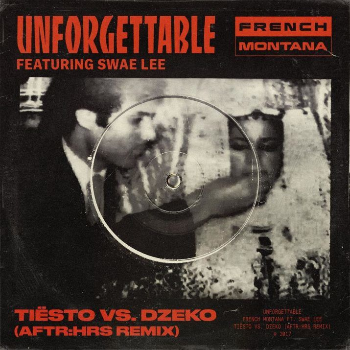 French Montana Ft. Swae Lee – Unforgettable ( Tiesto Vs Dzeko AFTR:HRS mix )