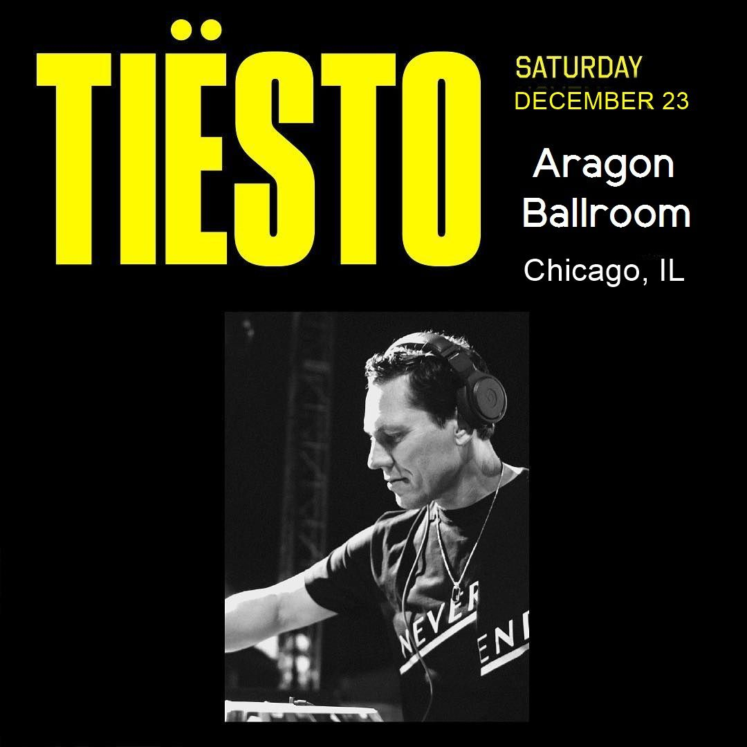 Tiësto date | Aragon Ballroom | Chicago, IL - December 23, 2017
