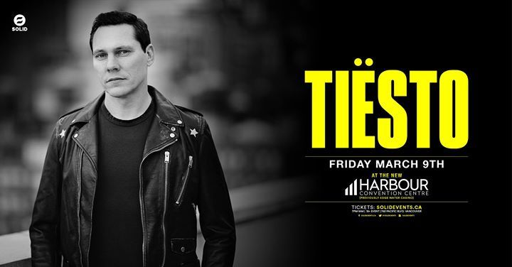Tiësto date | Harbour Convention Center | Vancouver, Canada - march 09, 2018