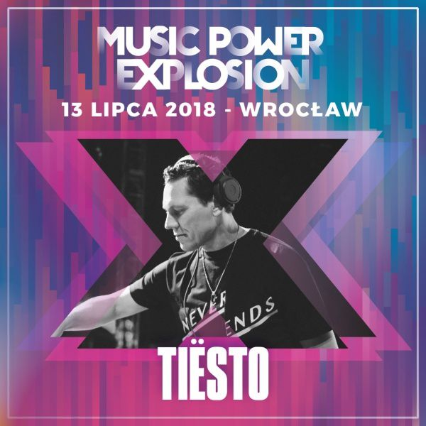 Tiesto date | Music Power Explosion | Wrocław, Poland - july 13, 2018