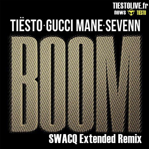 Tiësto with Gucci Mane & Sevenn - BOOM (SWACQ Extended Remix)