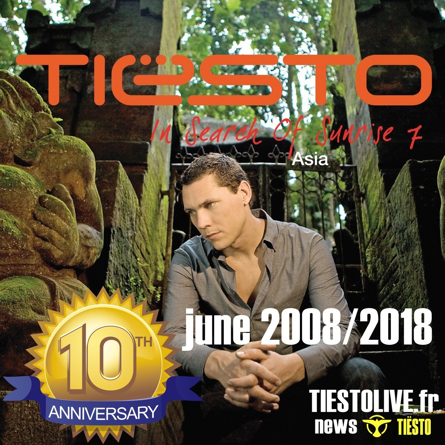 Happy 10th Birthday | Tiësto -  In Search Of Sunrise 7 Asia | june 2008/2018