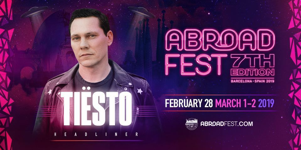 Tiësto date |  AbroadFest Festival | Barcelona, Spain - February 28, march 1/2, 2019