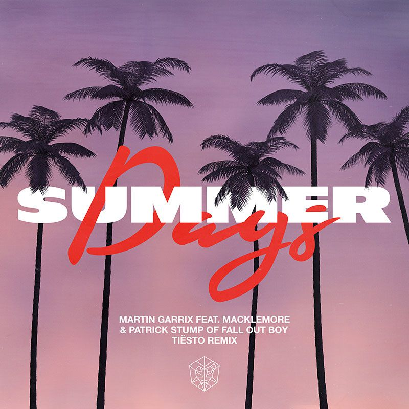 Martin Garrix ft. Macklemore x Patrick Stump - Summer Days (Tiesto Remix)
