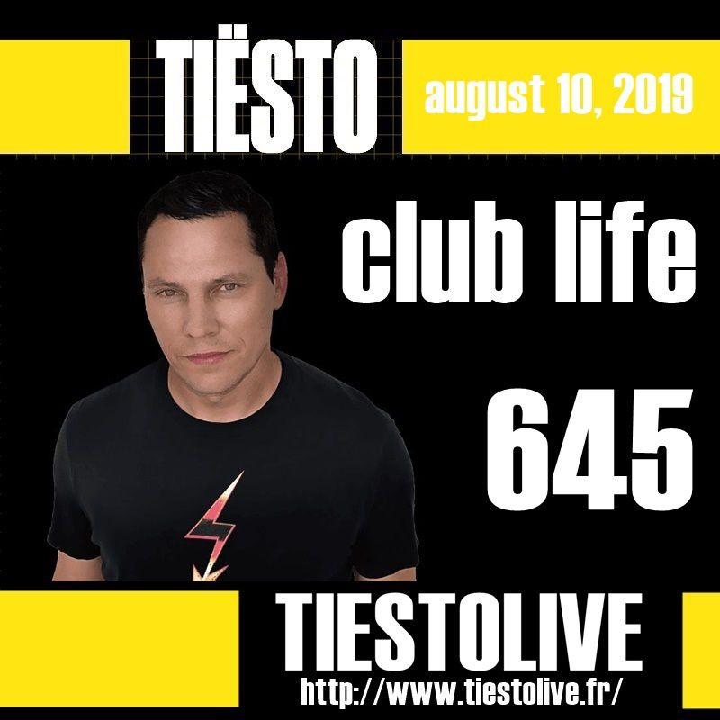 Club Life by Tiësto 645 - august 09, 2019