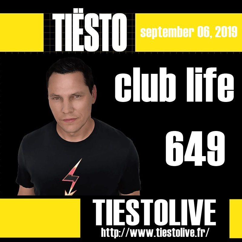 Club Life by Tiësto 649 - september 06, 2019