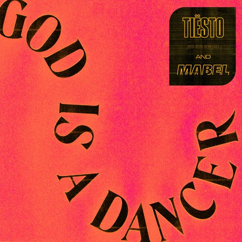 Tiësto feat. Mabel - God Is a Dancer