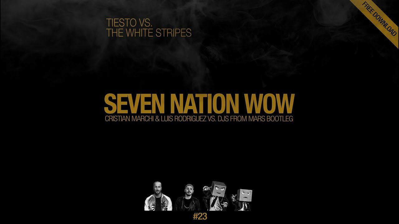 Tiësto Vs White Stripes - Seven Nation Wow (Cristian Marchi, Luis Rodriguez & Djs From Mars Bootleg)