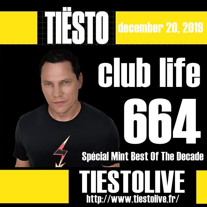 Club Life by Tiësto 664 - december 20, 2019 | Spécial Mint Best Of The Decade
