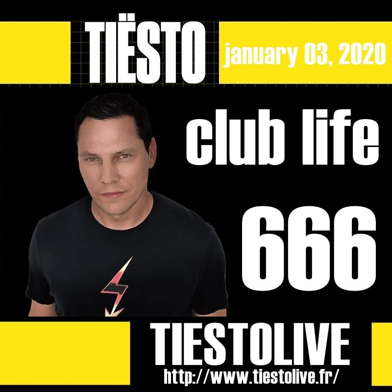 Club Life by Tiësto 666 - january 03, 2020