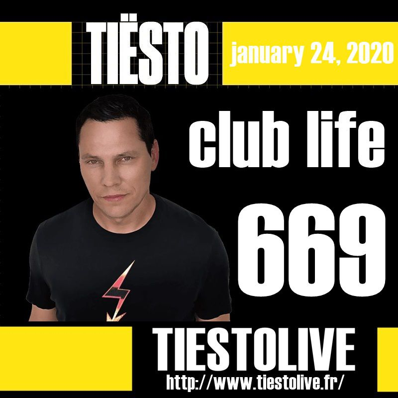 Club Life by Tiësto 669 - january 24, 2020
