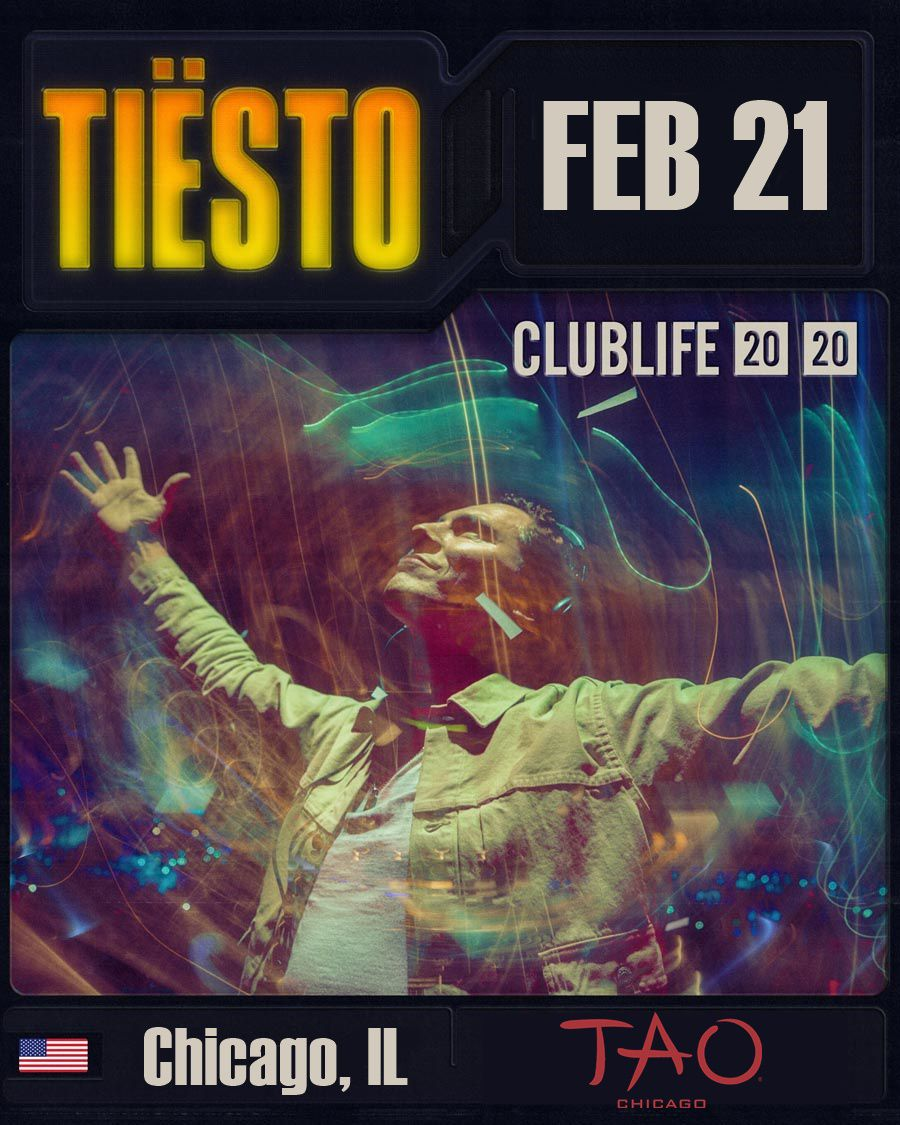 Tiësto date | TAO | Chicago, IL - february 21, 2020