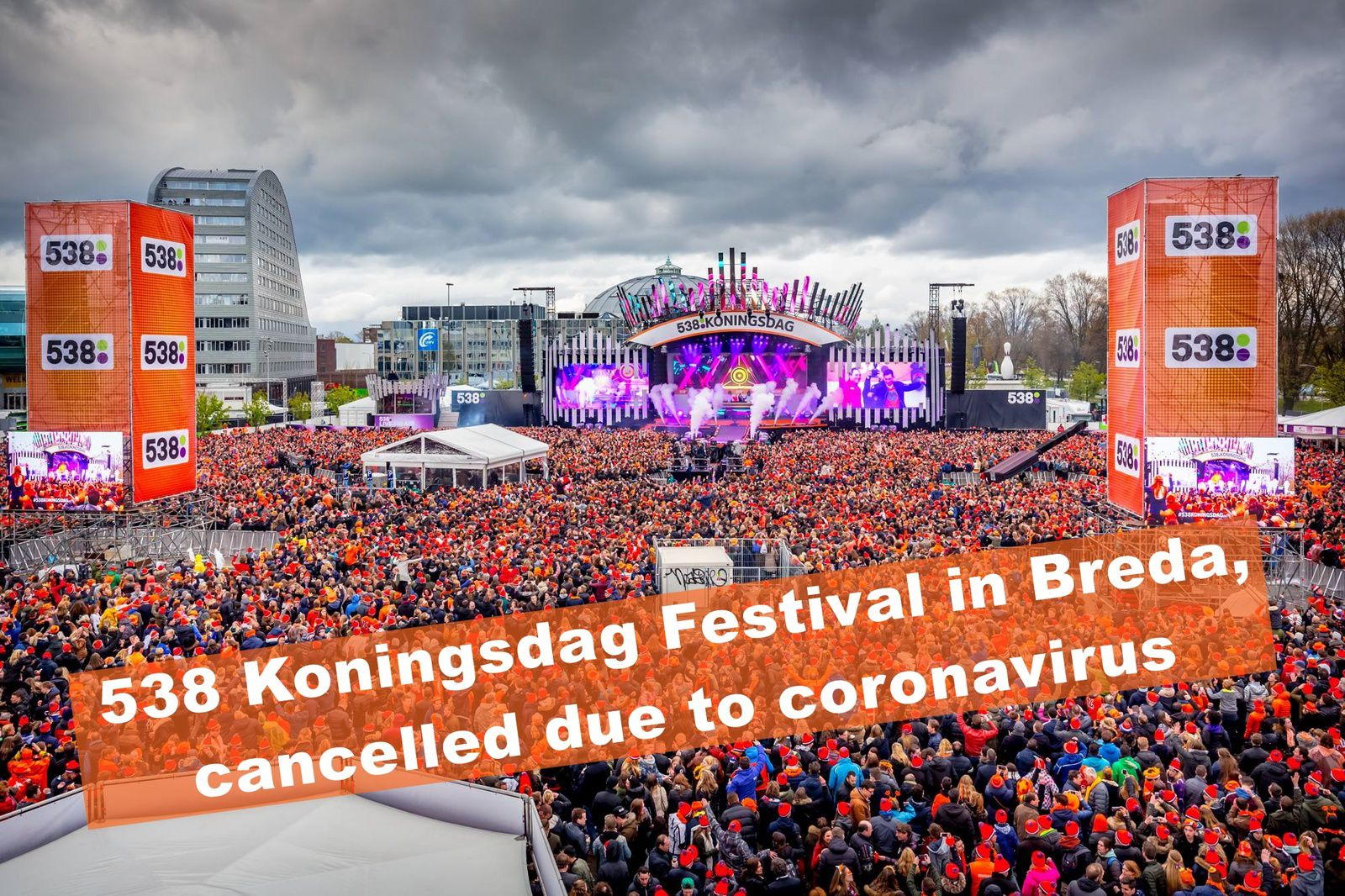 ⚠ 538 Koningsdag Festival in Breda, cancelled due to coronavirus ⚠