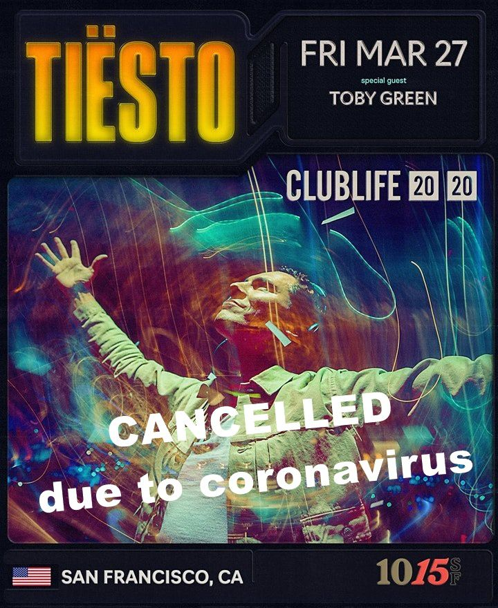 Tiësto date CANCELLED due to coronavirus | 1015 Folsom | San Francisco, CA - march 27, 2020